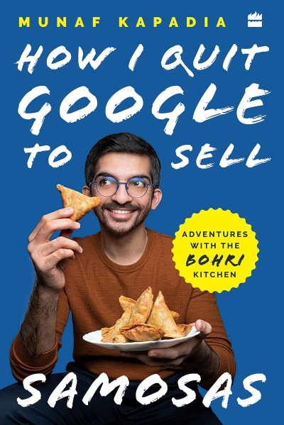 How I Quit Google to Sell Samosas: Adventures with The Bohri Kitchen