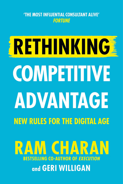 Rethinking Competitive Advantage: New Rules for the Digital Age