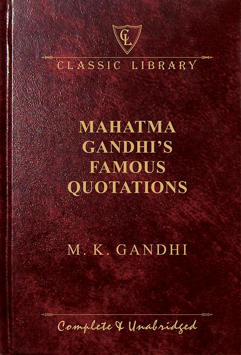 CL: Mahatma Gandhi's Famous Quotations