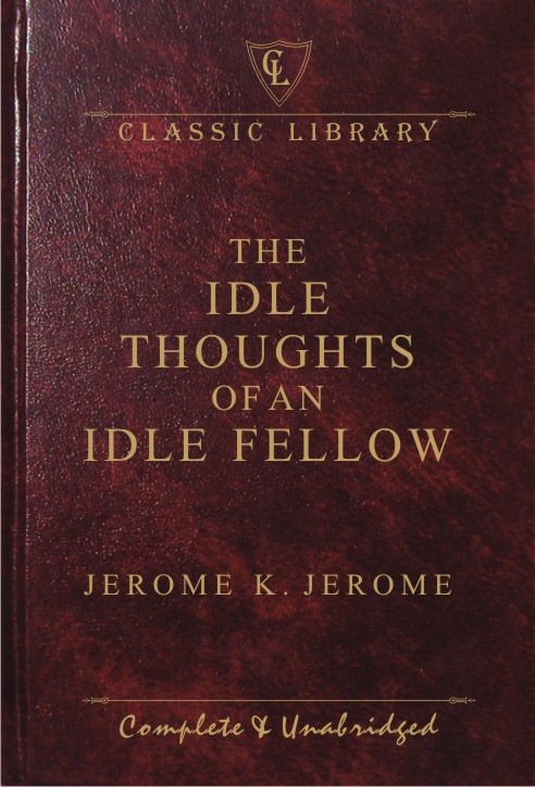 CL:The Idle Thoughts of An Idle Fellow