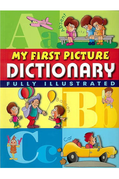 My First Picture Dictionary (Fully Illustrated)
