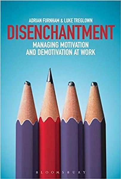 Disenchantment: Managing Motivation and Demotivation at Work
