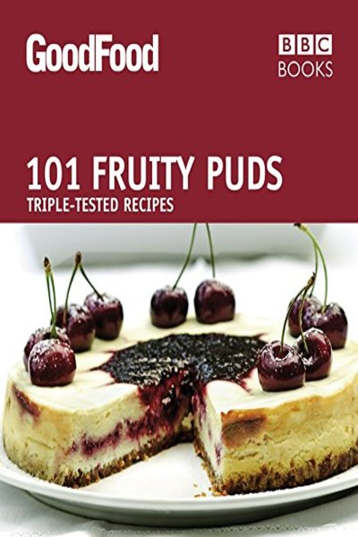 Good Food: 101 Fruity Puds