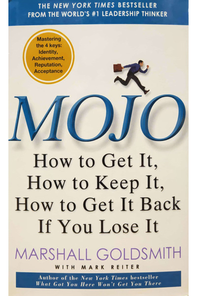MOJO: How to Get It How to Keep It How to Get It Back If You Lose It
