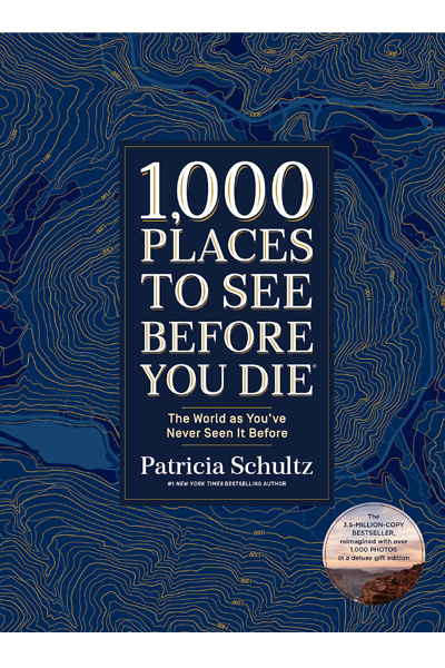 1,000 Places to See Before You Die (Deluxe Edition) : The World as You've Never Seen It Before