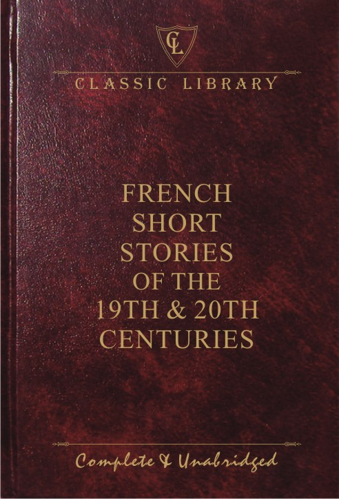 CL:French Short Stories of the 19th & 20th Centuries