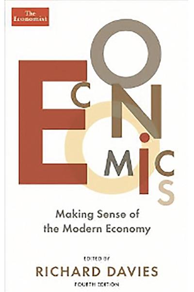 Economics : Making Sense of The Modern Economy