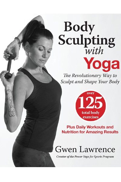 Body Sculpting with Yoga: The Revolutionary Way to Sculpt and Shape Your Body