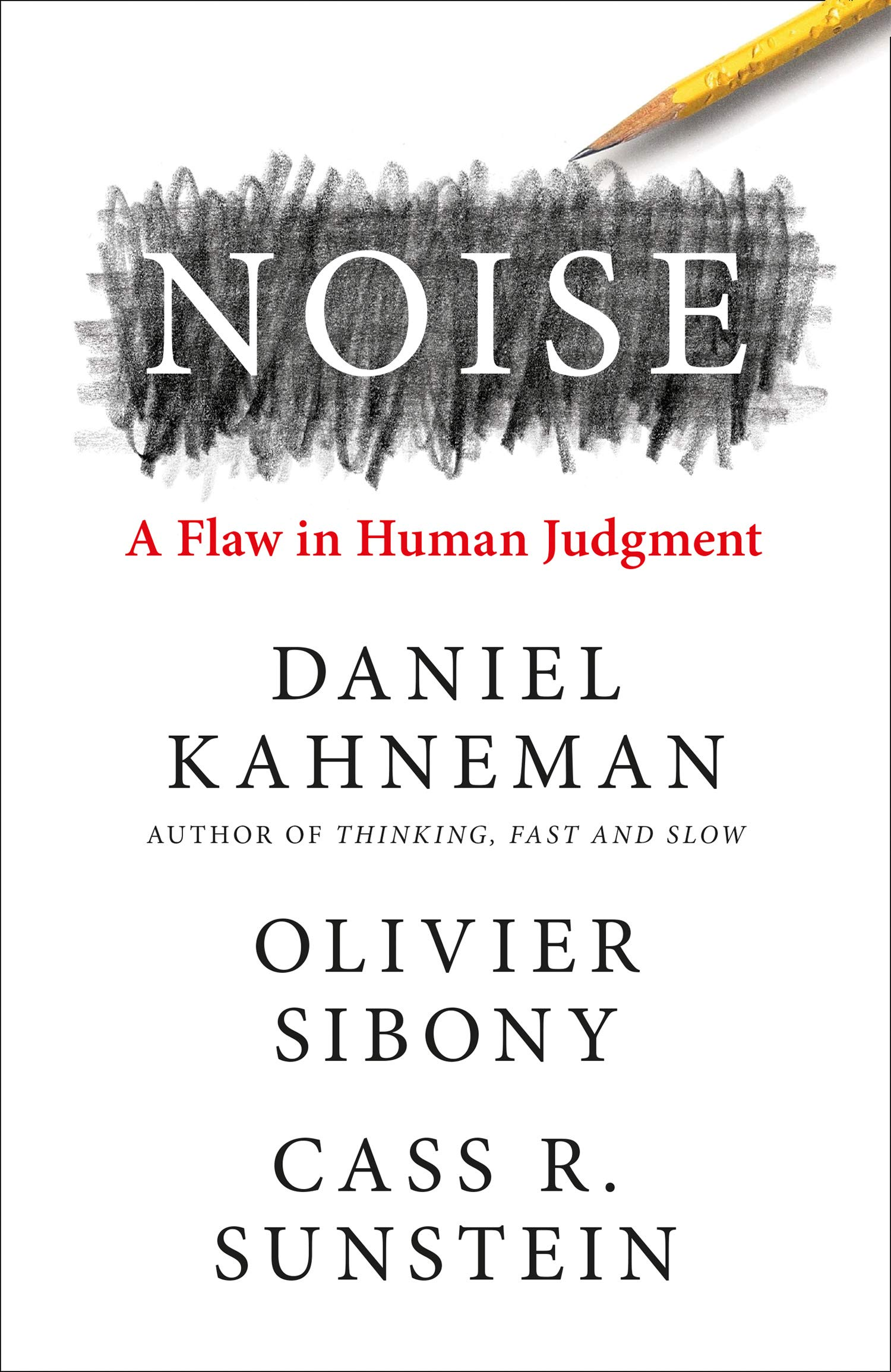 Noise: A Flaw in Human Judgement
