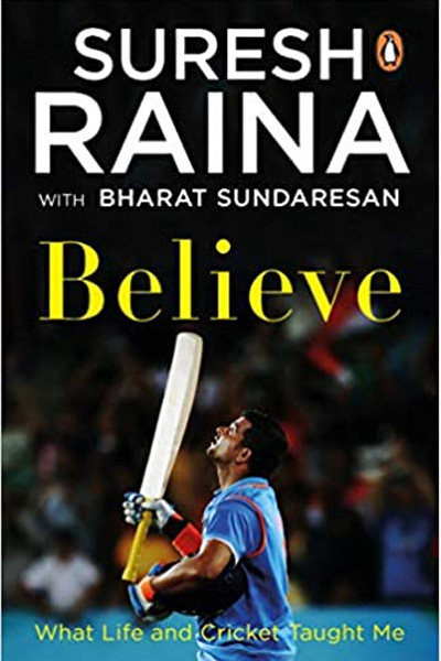 Believe: What Life and Cricket Taught Me