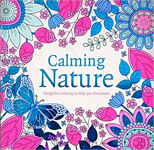 Calming Nature: Delightful Coloring to Help You Find Peace