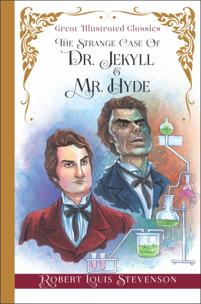 Great Illustrated Classics: The Strange Case Of Dr. Jekyll & Mr. Hyde