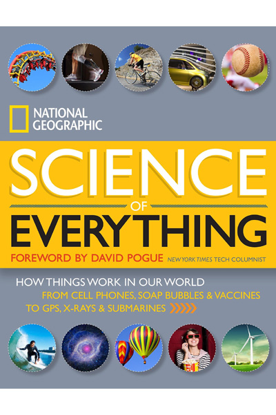 National Geographic: Science of Everything - How Things Work in Our World
