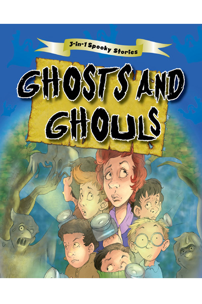 3-in-1 Spooky Stories :Ghosts And Ghouls