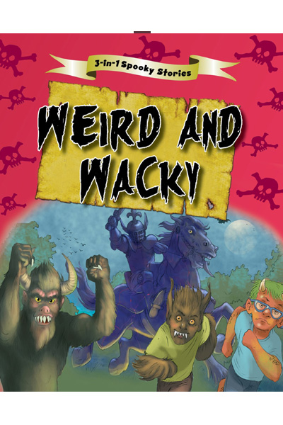 3-in-1 Spooky Stories : Weird And Wacky
