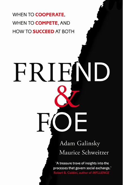 Friend and Foe: When to Cooperate.. When to Compete.. and How to Succeed at Both