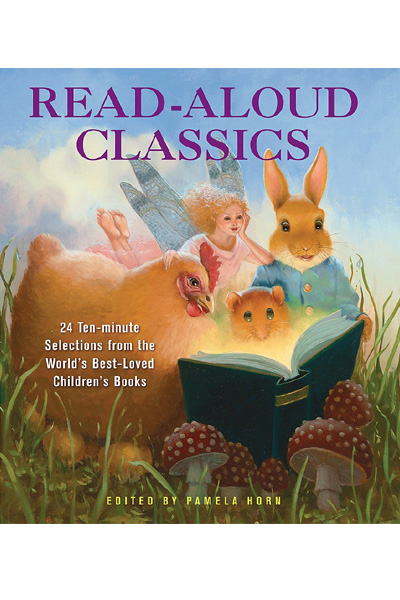 Read-Aloud Classics : 24 Ten-Minute Selections from the World's Best-Loved Children's Books