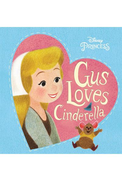 Gus Loves Cinderella (Disney Princess)