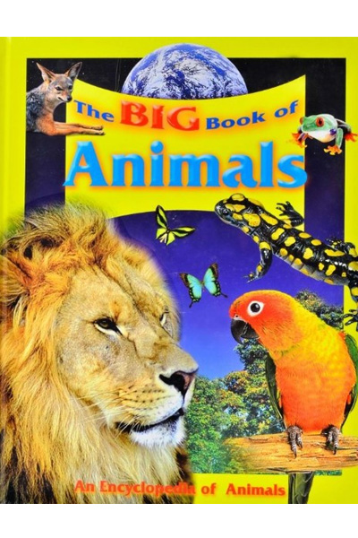 The Big Book Of Animals: An Encyclopedia of Animals