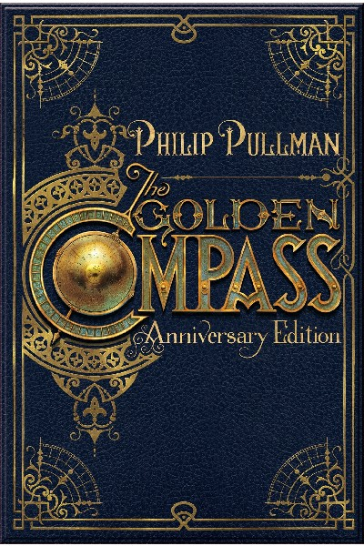 Philip Pullman : The Golden Compass (Anniversary Collection Edition)