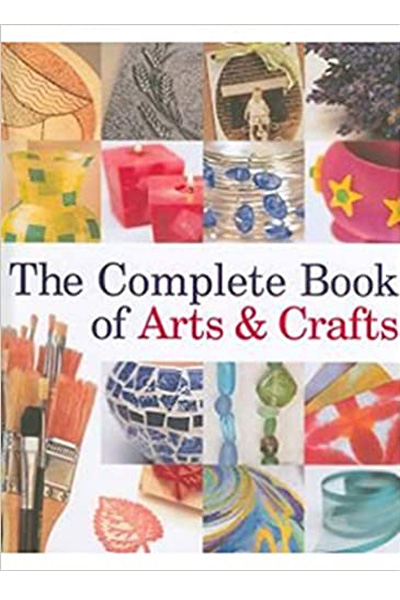The Complete Book of Arts and Crafts
