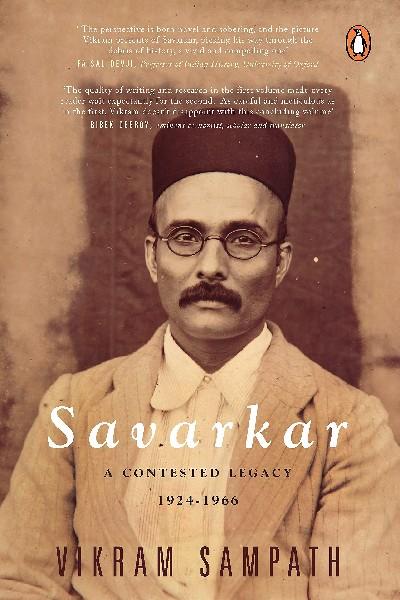 Savarkar (Part 2 -Concluding Volume): A Contested Legacy