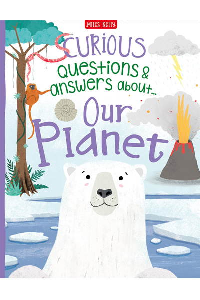 Curious Questions & Answers About...Our Planet