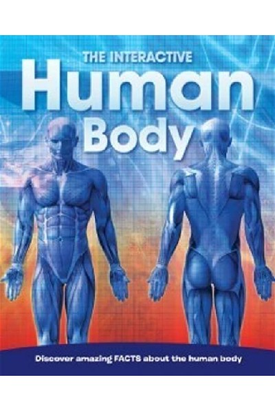 The Interactive Human Body: Discover Amazing Facts about the Human Body