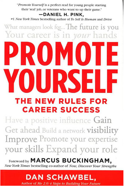 Promote Yourself : The New Rules for Career Success