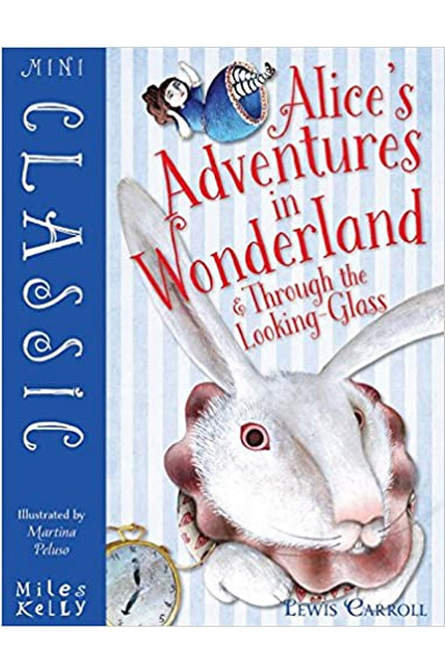 Alice's Adventures in Wonderland & Through the Looking Glass (Miles Kelly Classic)