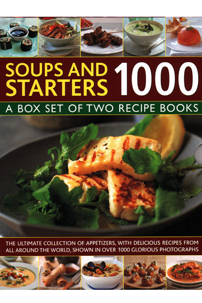 Soups & Starters 1000: A Box Set Of Two Recipe Books