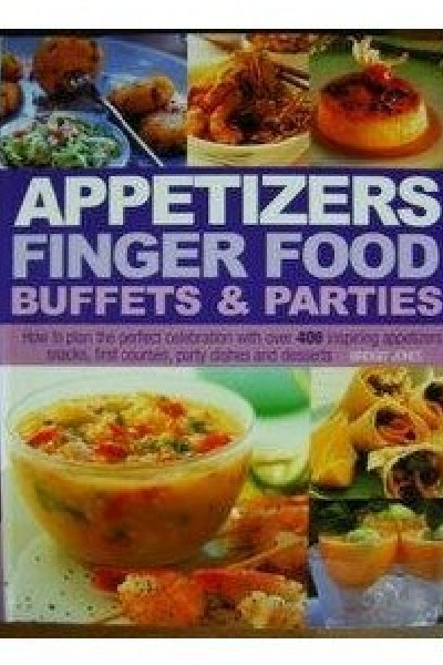 Appetizers Finger Food Buffets and Parties