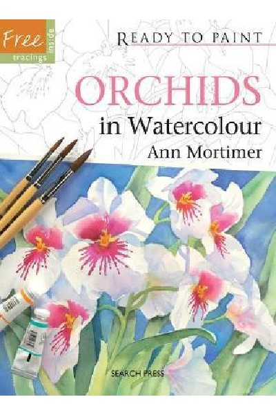 Ready to Paint: Orchids : In Watercolour