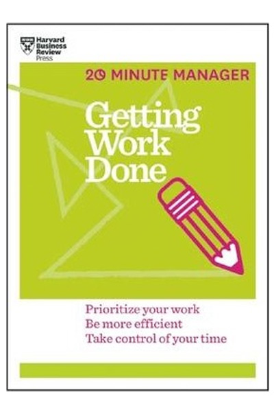 Harvard Business: 20 Minute Manager Getting Work Done