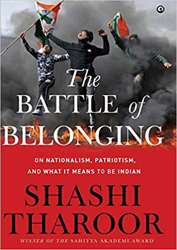 The Battle Of Belonging: On Nationalism Patriotism and What It Means To Be Indian