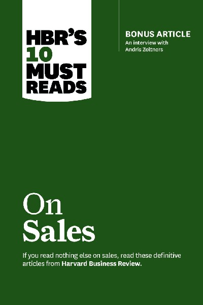 Harvard Business: 10 Must Reads on Sales (with bonus interview of Andris Zoltners)