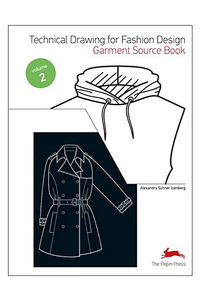 Technical Drawing for Fashion Design Volume 2: Garment Source Book