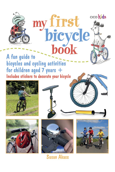 My First Bicycle Book: A fun guide to bicycles and cycling activities for children aged 7 years +
