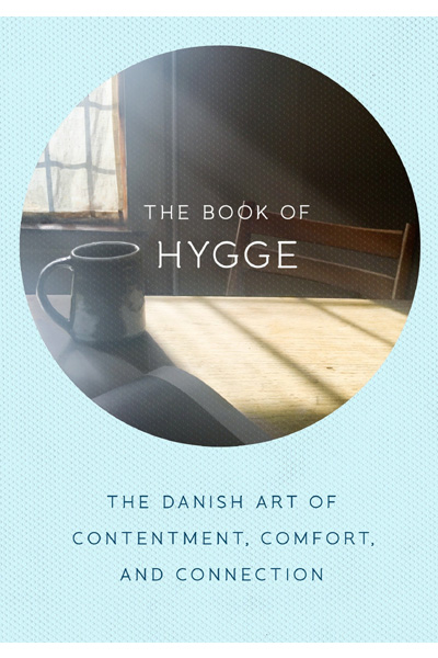 The Book of Hygge : The Danish Art of Contentment