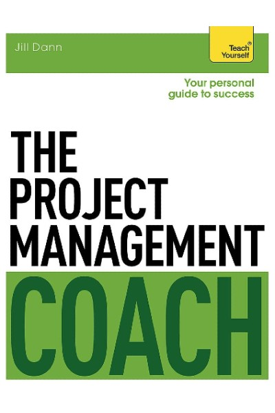 The Project Management Coach: Your Personal Guide to Success