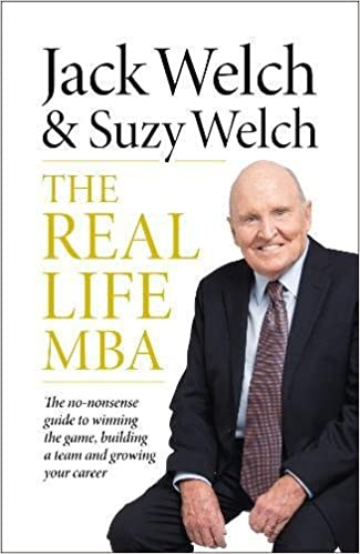 The Real Life MBA: The no-nonsense guide to winning the game, building a team and growing your career