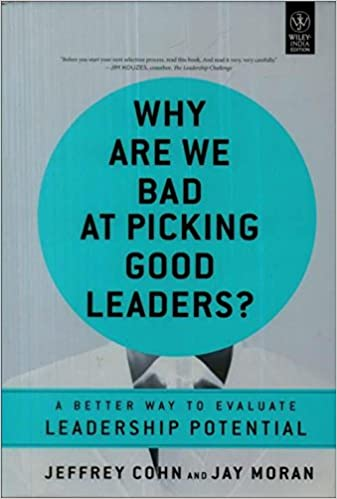 Wiley Management: Why Are We Bad at Picking Good Leaders?: A Better Way to Evaluate Leadership Potential