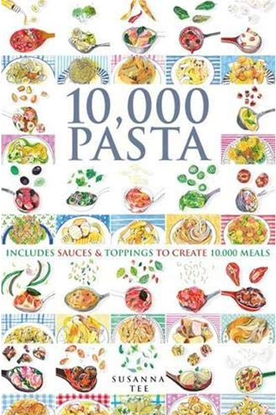 10,000 Pasta: Includes Sauces & Toppings to Create 10,000 Meals