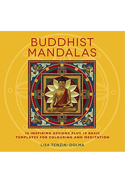 Buddhist Mandalas Colouring Book: 26 Inspiring Designs Plus 10 Basic Templates for Colouring and Meditation