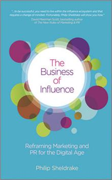 Wiley Management: The Business of Influence: Reframing Marketing and PR for the Digital Age