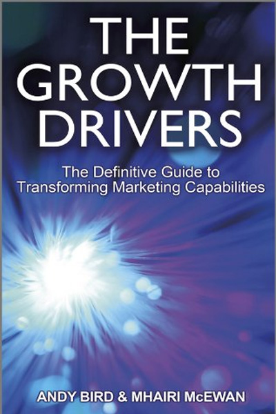 Wiley Management: The Growth Drivers: The Definitive Guide to Transforming Marketing Capabilities