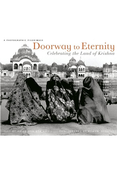 Doorway to Eternity: Celebrating the Land of Krishna