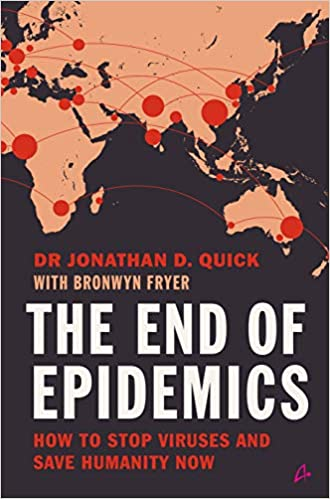 The End of Epidemics : How to Stop Viruses and Save Humanity Now