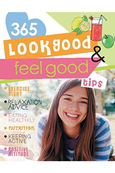 Look Good and Feel Good Tips (365 Tips for Girls)