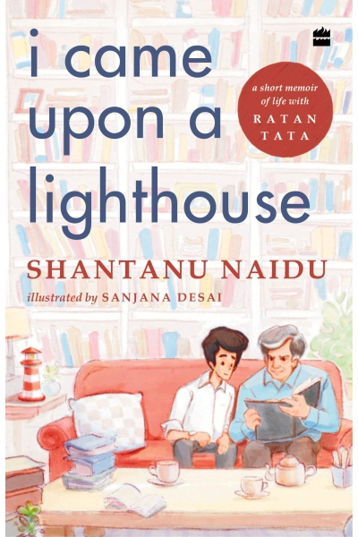 I Came Upon a Lighthouse: Short Stories of Life with Ratan Tata